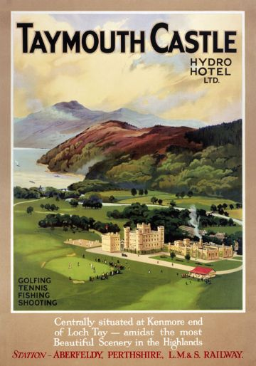 Vintage Scottish travel poster - Taymouth Castle, Kenmore, Loch Tay